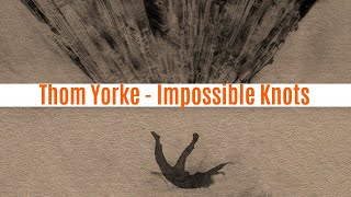 Thom Yorke   Impossible Knots [LIVE AUDIO]