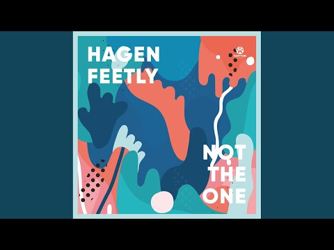 Hagen Feetly Not The One