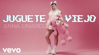 Anna Linares - Juguete Viejo
