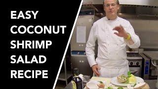 🥥Easy Coconut Shrimp Salad Recipe by Master Chef Robert Del Grande