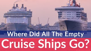 Where Did All The EMPTY Cruise Ships Go? Where Do You Park Hundreds Of Cruise Ships?