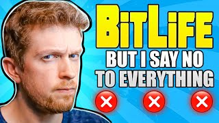 I said no to everything in Bitlife and it ruined my life