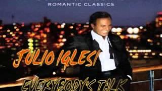 julio iglesias - everbody's talking ( romantic classics )