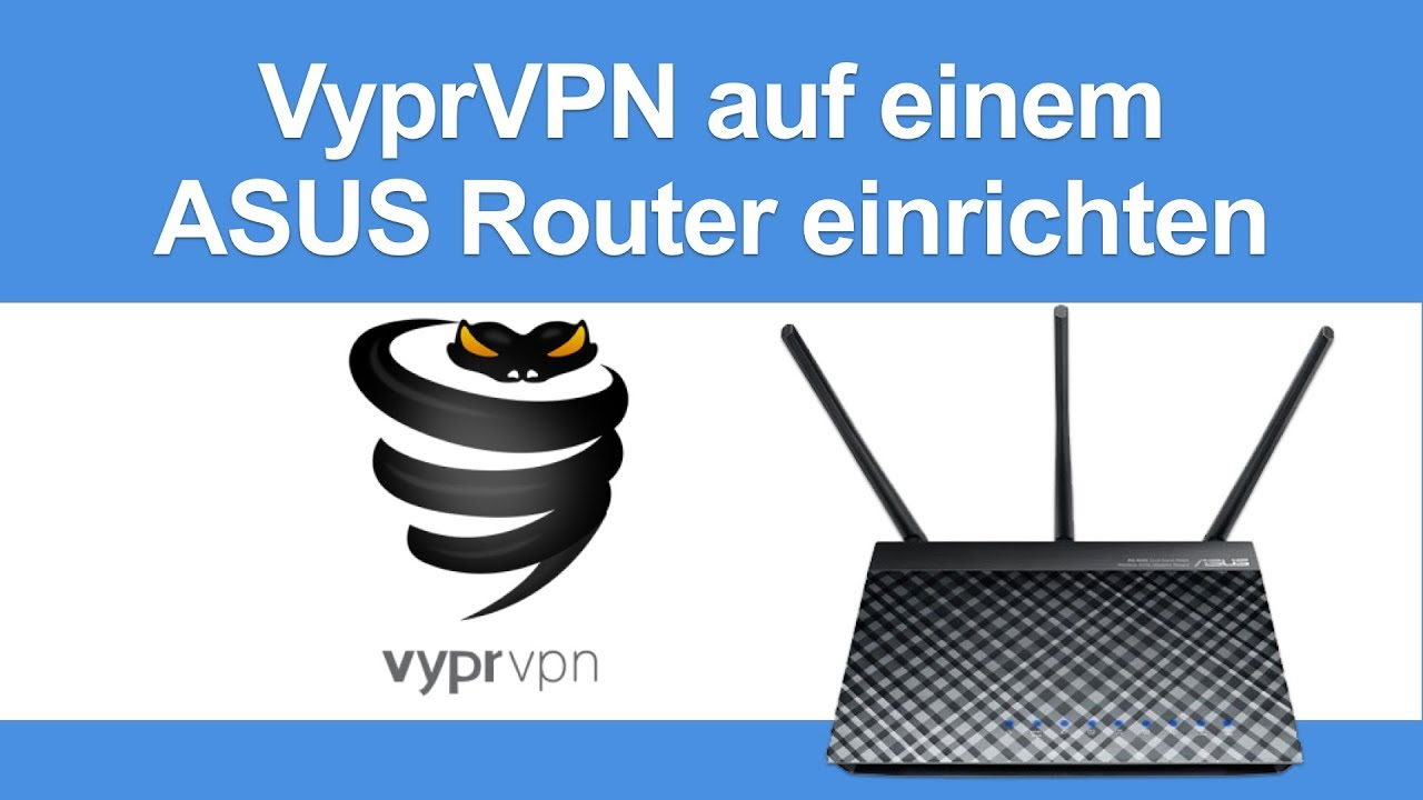 """Anleitung: VyprVPN auf einem ASUS Router einrichten """"PPTP"""" 2"""