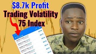 How I Made $8.7k Trading Volatility 75 index (V75) || V75 trading strategy