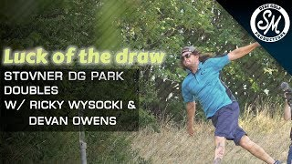 Ricky Wysocki & Devan Owens | Luck of the draw doubles Stovner | Presented by Guru Disc Golf