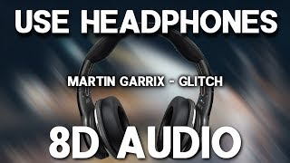 Martin Garrix - Glitch ft. Julian Jordan (8D AUDIO)