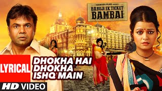 DHOKHA HAI DHOKHA ISHQ MAIN Lyrical Video Song