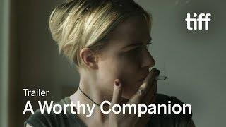 A WORTHY COMPANION Trailer | TIFF 2017 | Kholo.pk
