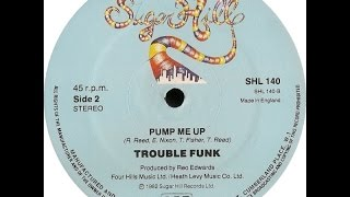 Trouble Funk - Pump Me UP ℗ 1982