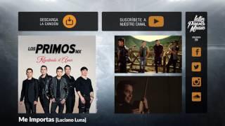 Los Primos MX - Me Importas [Audio]