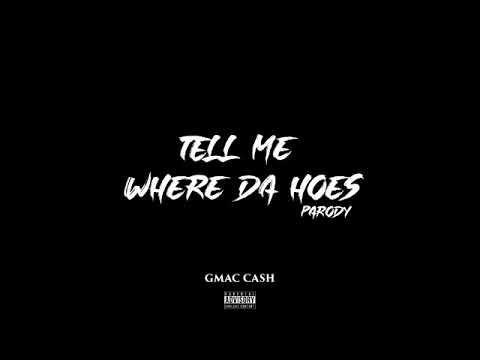 GmacCash – Tell Me Where Da Hoes (E40 – Tell Me Where To Go Parody)