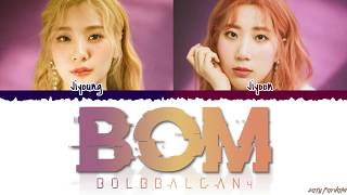 BOL4 (볼빨간사춘기)   'BOM' (나만 봄) Lyrics [Color Coded_Han_Rom_Eng]