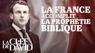 La France accomplit la prophétie biblique
