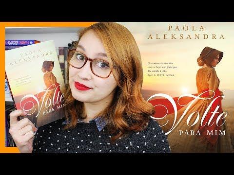 Volte Para Mim (Paola Aleksandra) | Resenhando Sonhos