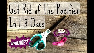 Get Rid of Pacifier Quickly | My 1-3 Day Method