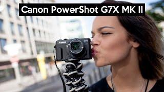 Canon PowerShot G7 X Mark II | tolle VLOGGING Kamera | Extra VLOG Video