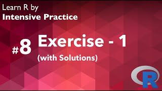 R Tutorial 08: Practice Exercise 1 (with solution)