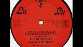 Delirious 2 feat. Dr. Dust - We're so Bad (D.J.) (Lu Lu 1986)