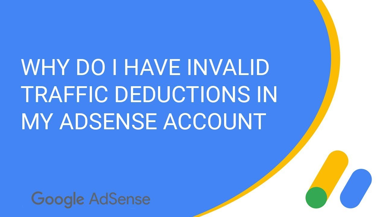 Why do I have invalid traffic deductions in my AdSense account?