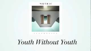 METRIC - Youth Without Youth - NEW SINGLE - Official Lyric Video