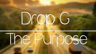 Drop G - The Purpose (Original Mix)
