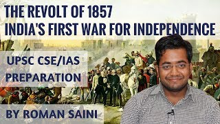 Revolt Of 1857 - India's First War Of Independence - UPSC CSE/IAS History by Roman Saini