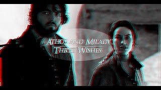 Athos and Milady - Three Wishes