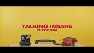 Talking Insane   Theodora