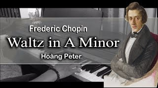 Frederic Chopin - Waltz in A Minor - Hoàng Peter