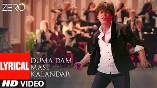 ZERO: Duma Dam Mast Kalandar Lyrical | Shah RK, Katrina K
