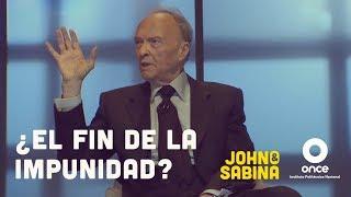 John y Sabina - ¿El fin de la impunidad? (Alejandro Gertz Manero)