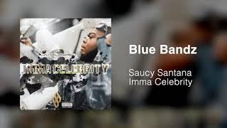 Saucy Santana - Blue Bandz [Official Audio]