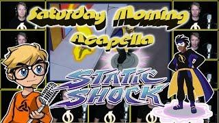STATIC SHOCK - Saturday Morning Acapella
