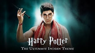 Harry Potter - The Ultimate Indian Theme - YouTube