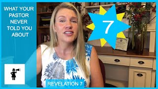 REVELATION 7: WHAT YOUR PASTOR NEVER TOLD YOU ABOUT: END TIMES PROPHECY SERIES