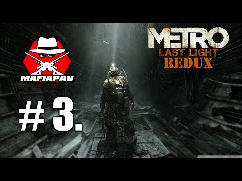 METRO Last Light REDUX: MAFOŠŮV FIRST-FEELING | CZ GAMEPLAY #3 | 1080p50