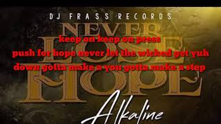 Alkaline   Never Lose Hope (Official Lyrics) 2019 New Dancehall