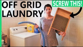 OFF GRID LAUNDRY DAY!