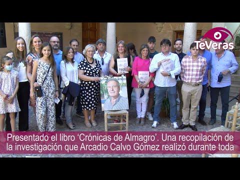 Presentado el libro Crónicas de Almagro', de Arcadio Calvo Gómez