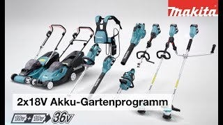 Makita 2x18 V Akku-Gartenprogramm