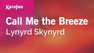 Karaoke Call Me the Breeze - Lynyrd Skynyrd *