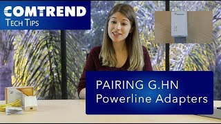 Comtrend Tech Tips: Pairing G.hn Powerline Adapters