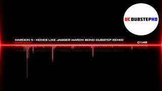 Maroon 5 - Moves Like Jagger (Aaron Bond Dubstep Remix)