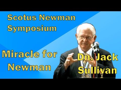 Miracle for Newman - Symposium - Dn. Jack Sullivan - Conf106