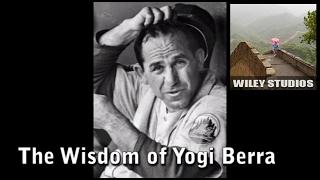The Wisdom Of Yogi Berra - Famous Quotes
