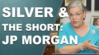 SILVER AND THE SHORT: JP MORGAN Behind the Scenes  by Lynette Zang
