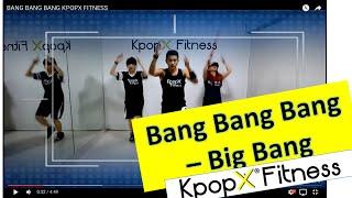 Bang Bang Bang - Big Bang | Kpop Dance | Dance Fitness | KpopX Fitness by KPOPX FITNESS OFFICIAL YOUTUBE CHANNEL
