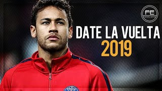 Neymar Jr 2019 ● Date La Vuelta - Luis Fonsi, Sebastián Yatra & Nicky Jam | Goals and Skills ᴴᴰ