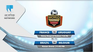 France v Uruguay and  Brazil v Belgium: Who will win? (pre-match analysis)